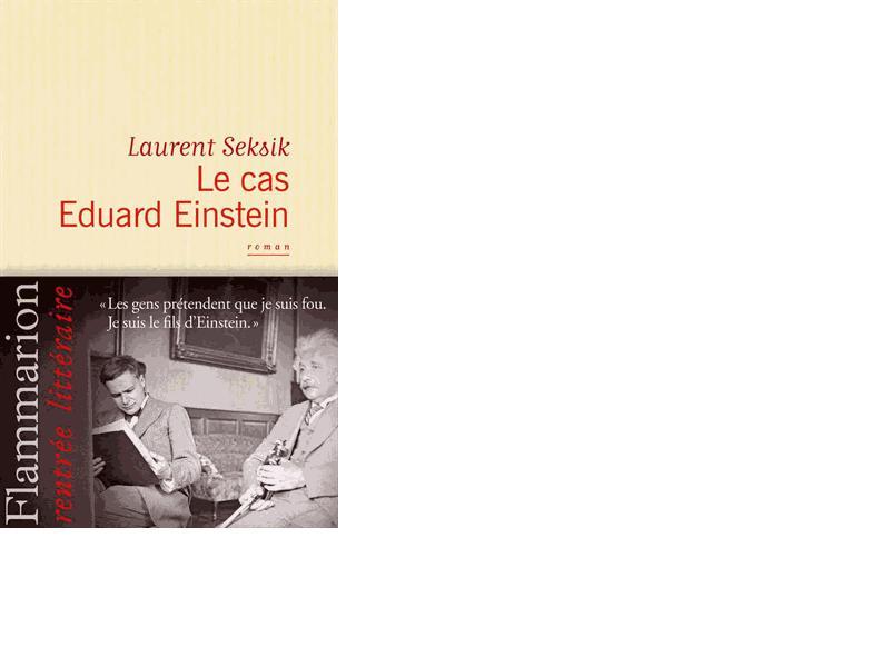 le cas Eduard Einstein de Laurent Seksik